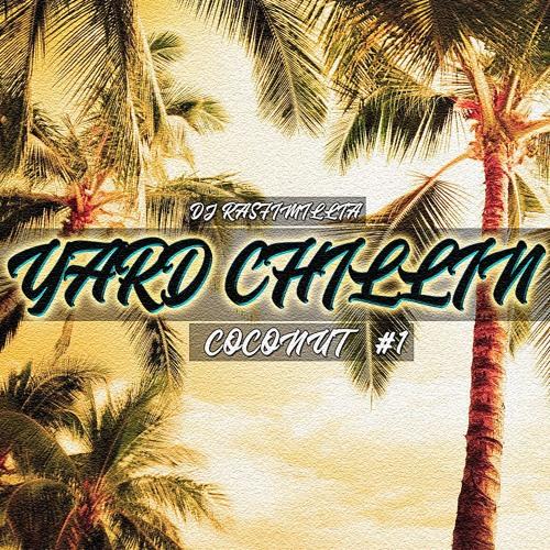 DJ Rasfimillia - Yard Chillin #1 [Coconut]- free mixtape