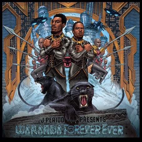 TIPP: J.PERIOD presents ... #WakandaForeverEver [Stream Edition + free download]