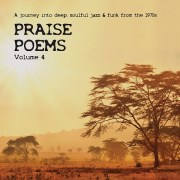 PRAISE POEMS - A journey into deep, soulful jazz & funk from the 1970s - Volume 4 (Compilation) [full stream]
