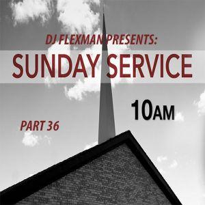 DJ Flexman presents: SUNDAY SERVICE Part 36 (GOSPEL-Mixtape)