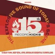 "Record Kicks feiert mit ""Record Kicks 15th - The explosive Sound of today's scene"" sein 15jähriges Jubiläum ... // full stream"