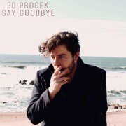 Videotipp: Ed Prosek - Say Goodbye // + Tourdaten