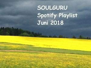 SOULGURU präsentiert die aktuelle Spotify Playlist mit den besten Songs aus den Blogposts vom Juni 2018!