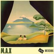 Good Life Mix 86: M.A.X   free download