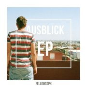 Zwischen gut rappendem Menschen und rappendem Gutmenschen: Fellowsoph - Ausblick EP   full stream