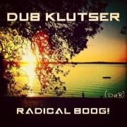 DuB Klutser - Radical BooG! (DuB Mix)   free download