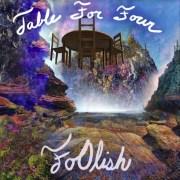 Introducing: FoOlish - Table For Four • full album stream