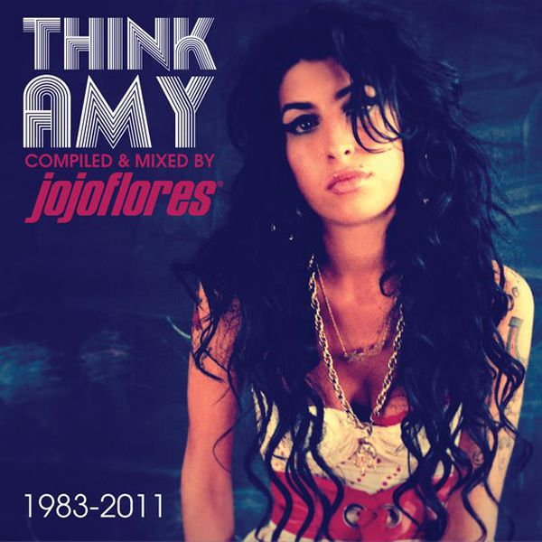 THINK AMY compiled and mixed by jojoflores - a tribute to the late great UK British songstress