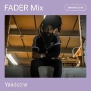 FADER Mix: Yaadcore