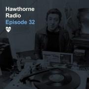 Hawthorne Radio Episode 32