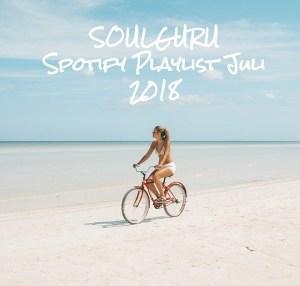 SOULGURU präsentiert die aktuelle Spotify Playlist mit den besten Songs aus den Blogposts vom Juli 2018!