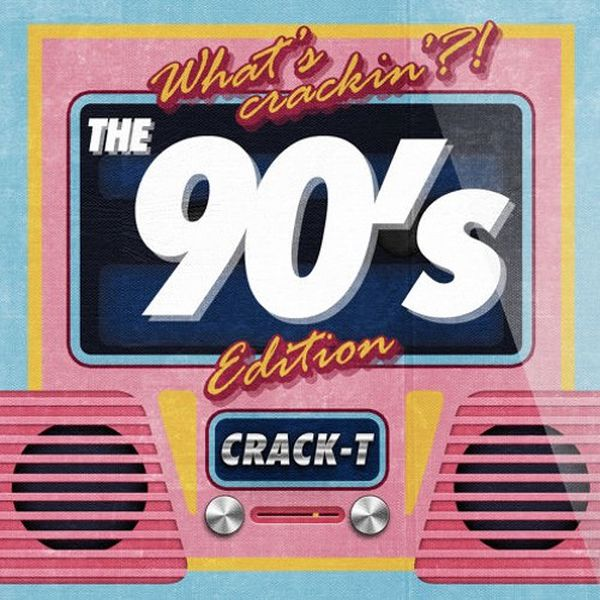 WHAT´S CRACKIN`?! THE 90's EDITION Mixtape