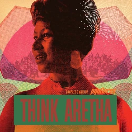 THINK ARETHA compiled and mixed by jojoflores