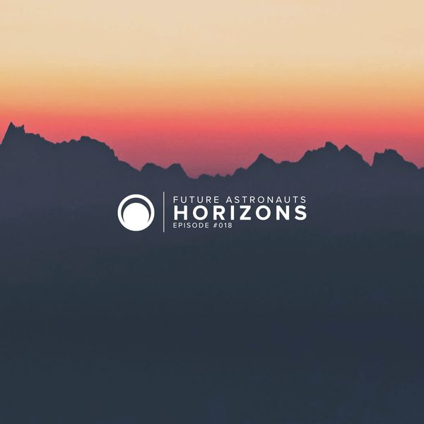 Future Astronauts Horizons Podcast Episode #018 // free download