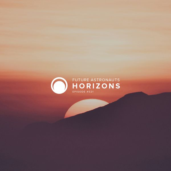 Future Astronauts Horizons Podcast Episode #021 // free download