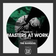 Tribute to Masters At Work (Pt. 2) – Mixed & Selected by The RawSoul   free download
