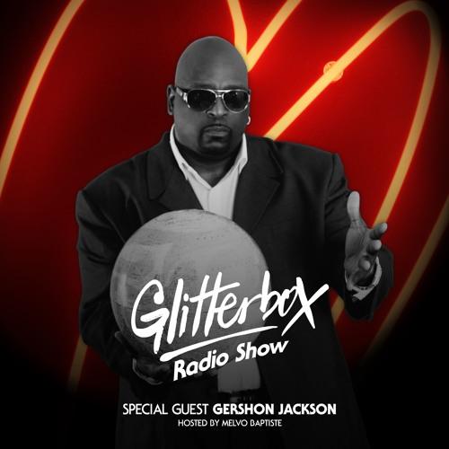 Glitterbox Radio Show 077: Gershon Jackson