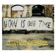 Now Is Our Time - A Soulful Collection - free Mixtape