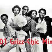 DJ Grizz - CHIC Mix