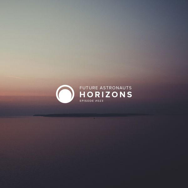 Future Astronauts Horizons Podcast Episode #023 // free download