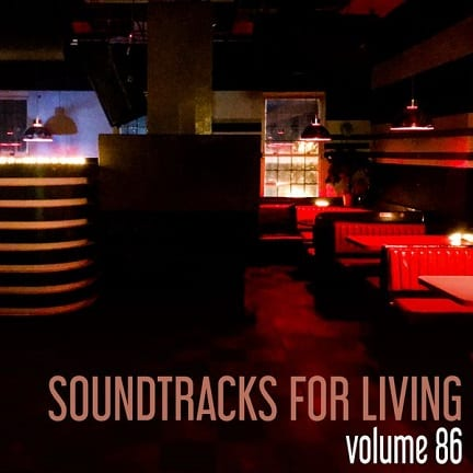 Soundtracks for Living - Volume 86 - Recorded Live at Upstairs Lounge
