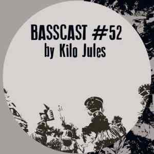 BASSCAST #52 by Kilo Jules // free download