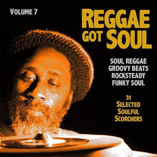 Reggae Got Soul (Part 7) | Mixtape
