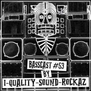 BASSCAST #53 by I-Quality-Sound-Rockaz// free download