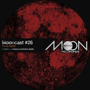 Mooncast #26 - Frenk Dublin