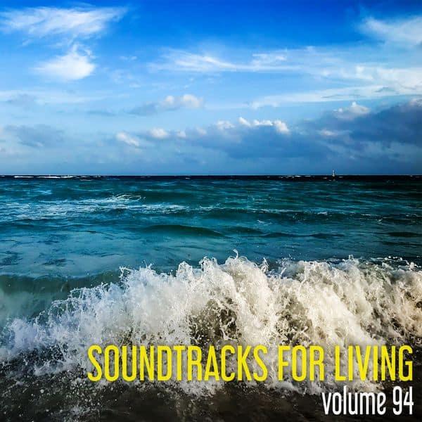 Soundtracks for Living - Volume 94 (Mixtape)