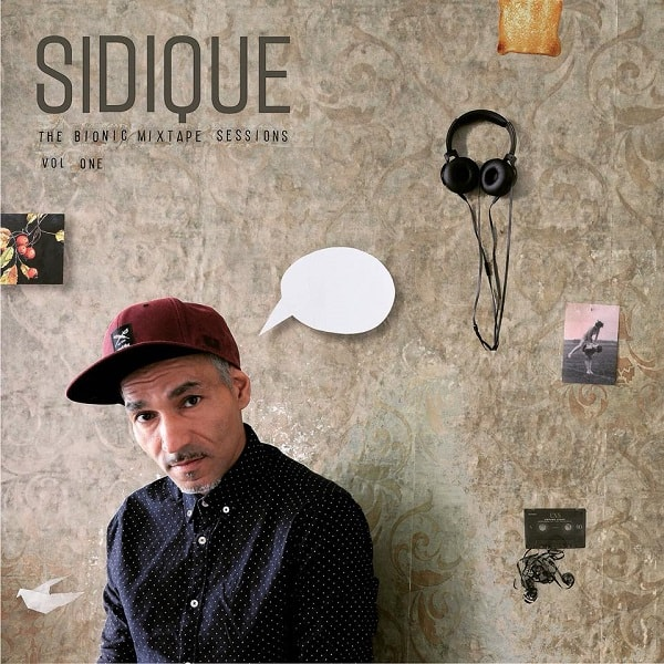Album-Tipp: SIDIQUE - The Bionic Mixtape Sessions Vol. One • Album-Stream + Video