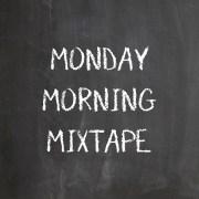 Monday Morning Mixtape 238