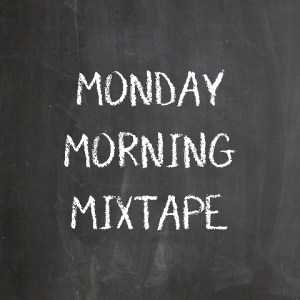 Monday Morning Mixtape 238