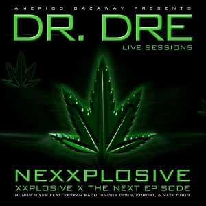 Videopremiere: Amerigo Gazaway presents Dr. Dre Live Sessions - Nexxplosive - #DreDay