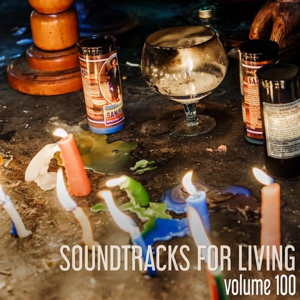 Soundtracks for Living - Volume 100 (Mixtape)