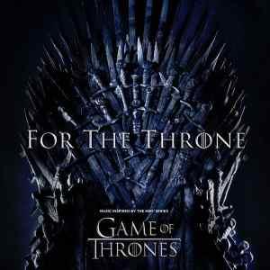 Game of Thrones - For The Throne Soundtrack • Album-Stream