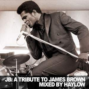 JB: A Tribute to James Brown • mixed by Haylow • free download