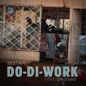Little Lion Sound – Do-Di-Work Vol. 3 – Africa Mixtape 2019