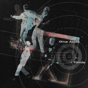 Omar Apollo - Friends EP • 2 Videos + Album-Stream