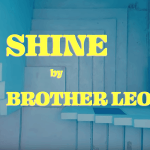 Brother Leo ✨🌟 SHINE 🌟✨ (official Video)