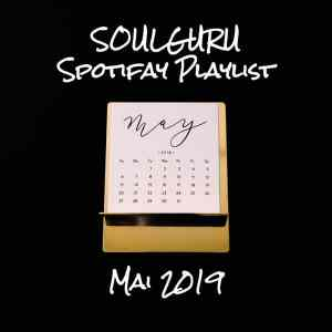 Die SOULGURU Spotify Playlist Mai 2019 ist da!