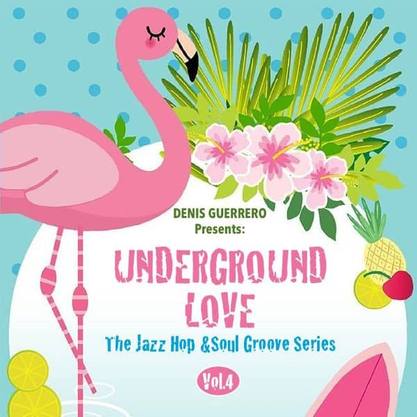 UNDERGROUND LOVE Vol. 4 • compiled & mixed by Denis Guerrero
