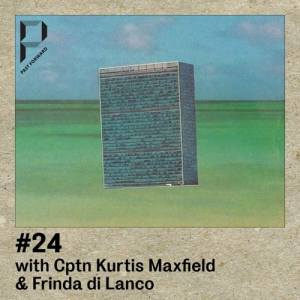 Past Forward Podcast #24 with Cptn Kurtis Maxfield & Frinda Di Lanco