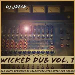 Wicked Dub Vol. 1 - Golden Era Dub Reggae (1975-1982) All Vinyl Mix by DJ Jdeck