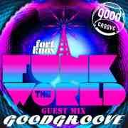 Goodgroove presents Funk the World 51 • free mixtape