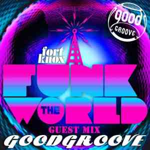 Goodgroove presents Funk the World 51 • free mixtape