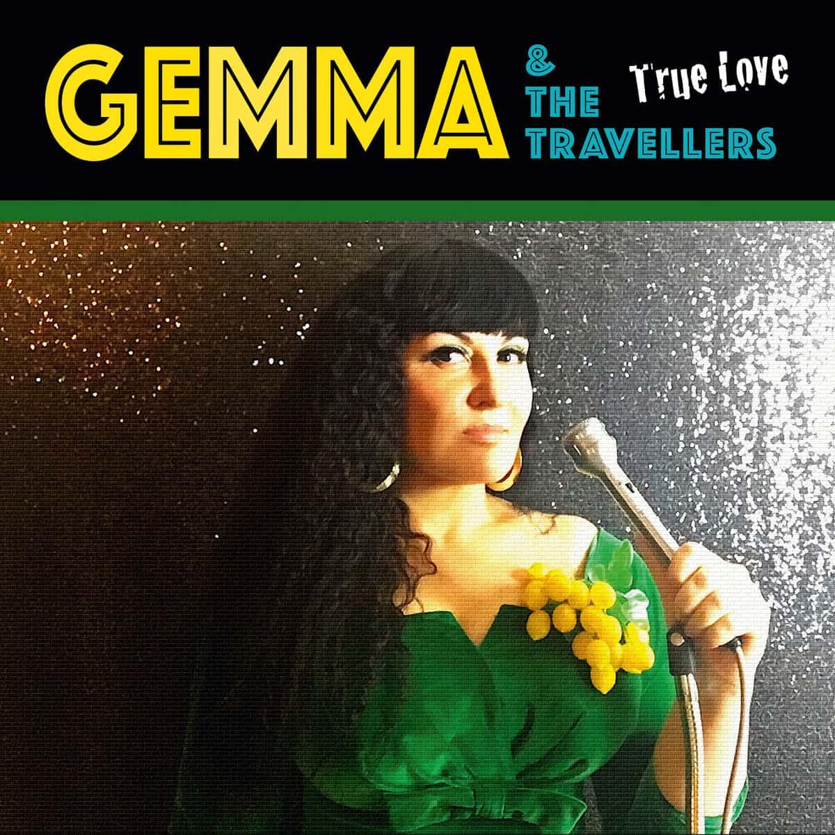 GEMMA & THE TRAVELLERS - TRUE LOVE • Video + full Album-Stream