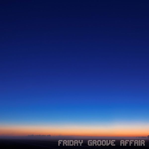 Friday Groove Affair