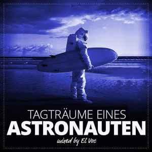 Tagträume eines Astronauten • mixed by El Voc