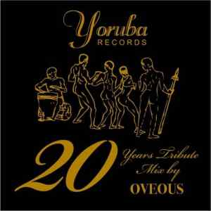 Yoruba Records and Osunlade 20 Yrs Tribute Mix